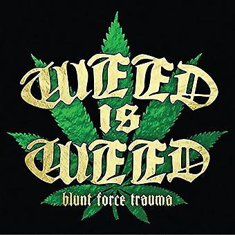 Weed Is Weed - Blunt Force Trauma [CD] USA import