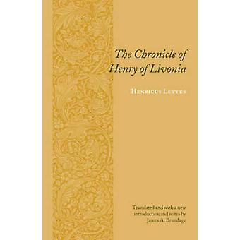 Chronicle of Henry of Livonia by Henricus Lettus