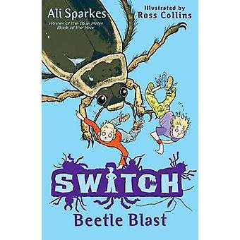 S.W.I.T.C.H 6 - Beetle Blast by Ali Sparkes - Ross Collins - 978019272