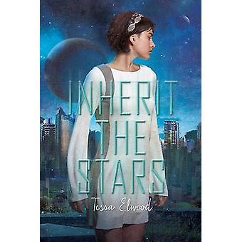 Ärva stjärnorna av Tessa Elwood - 9780762458400 bok