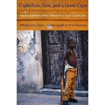 Kapitalismi - Jumala - ja puiden - Kuuba siirtyy kahdeskymmenesensimmäinen Cen