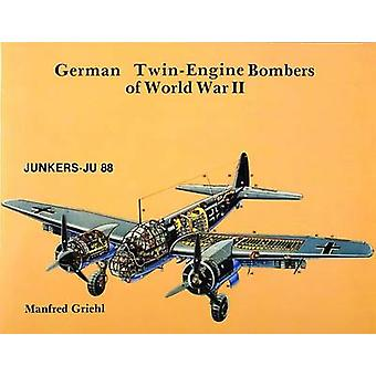 German Twin-engine Bombers of World War II by Manfred Griehl - 978088