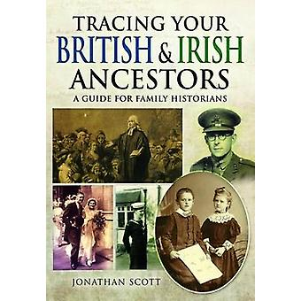 Tracing Your British and Irish Ancestors - A Guide for Family Historia