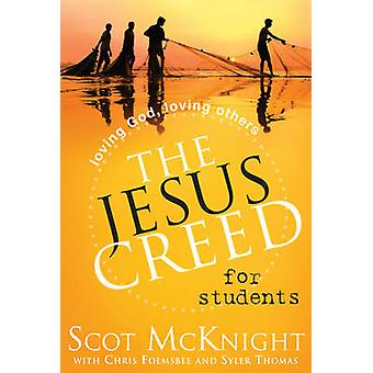 The Jesus Creed for Students - Loving God - Loving Others by Scott McK
