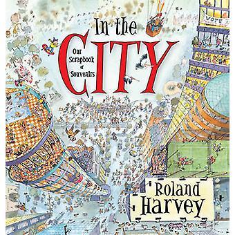 City - meidän leikekirja Matkamuisto Roland HARVEYN - 9781741756