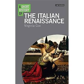 Eine kurze Geschichte der italienischen Renaissance von Virginia Cox - 97817845
