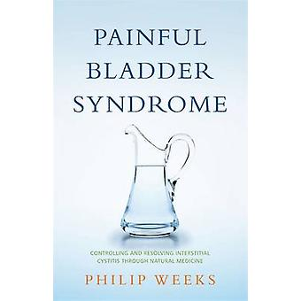 Painful Bladder Syndrome - Controlling and Resolving Interstitial Cyst