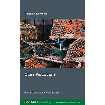 Debt Recovery (2nd Revised edition) by Rosy Border - Mark Fairweather