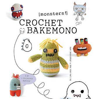 Crochet de Bakemono [monstres!] par Lan-Anh Bui - Josephine Wan - 9781861
