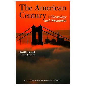 The American Century - A Chronology and Orientation (1900-2007) by Dav