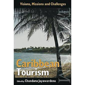 Caribbean Tourism - Visions - Missions and Challenges by Chandana Jaya