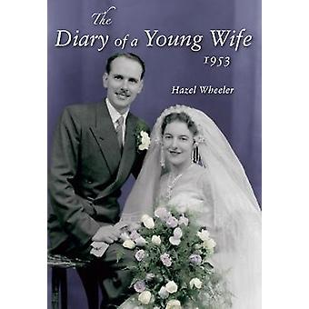 The Diary of a Young Wife by Hazel Wheeler - 9781848684140 Book