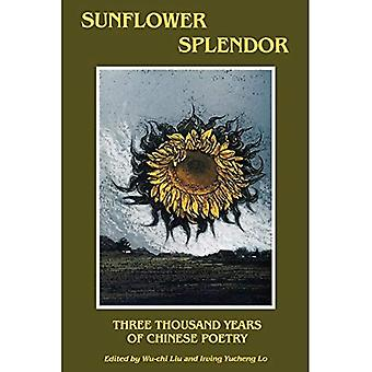 Sonnenblumen Pracht: Dreitausend Jahre chinesischer Poesie