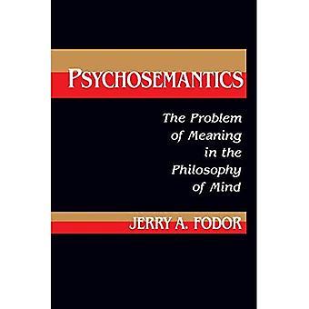 Psychosemantics: Het probleem van betekenis in de filosofie van de geest (verkenningen in Cognitive Science serie)