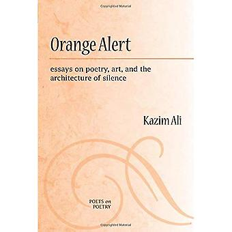 Oranje Alert: Essays over poëzie, kunst en de architectuur van stilte