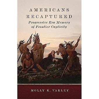 Amerikanerna återerövrade: Progressiva eran minne gräns fångenskap