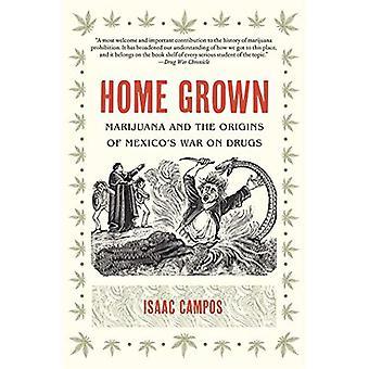 Kotisivu kasvanut: Marihuanan ja Meksikon huumesodan alkuperä