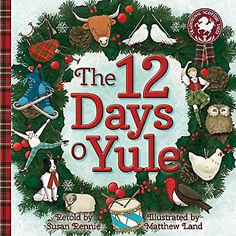 12 Days o Yule: A Scots Christmas Rhyme (Picture Kelpies: Traditional Scottish Tales)
