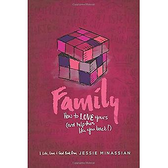 Family: How to Love Yours (and Help Them Like You Back) (Life, Love & God)