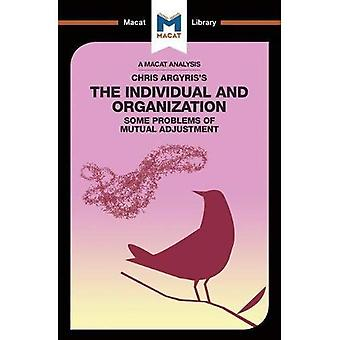 Chris Argyris's Integrating The Individual and the Organization (The Macat Library)