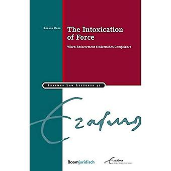 The Intoxication of Force (Erasmus Law Lectures)
