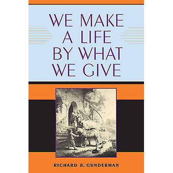 Wir machen ein Leben durch was wir durch Gunderman & Richard B. geben