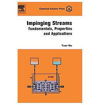 Impinging Streams Fundamentals Properties and Applications by Wu & Yuan
