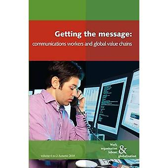 Getting the Message Communications Workers and Global Value Chains by Mosco & Vincent