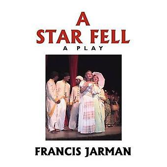 En stjärna föll en lek av Jarman & Francis