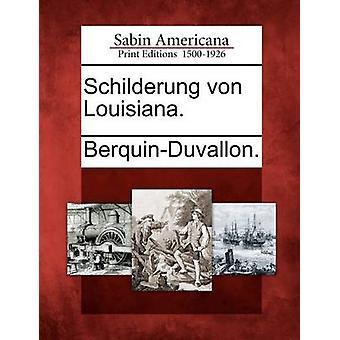 Schilderung von Louisiana. mennessä BerquinDuvallon.