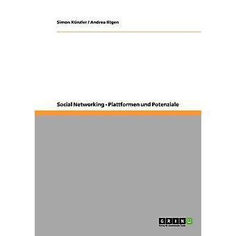 Social Networking. Plattformen und Potenziale af Knzler & Simon