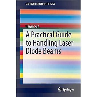 En praktisk Guide til håndtering Diode laserstråler (SpringerBriefs i fysikk)