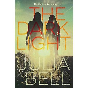 Dark Light (päämarkkina Ed.) Julia Bell - 9781447283034 kirja