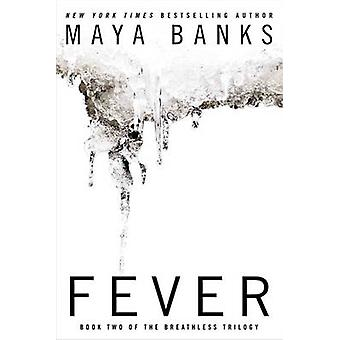 Fever - Book Two of the Breathless Trilogy by Maya Banks - 97804252670