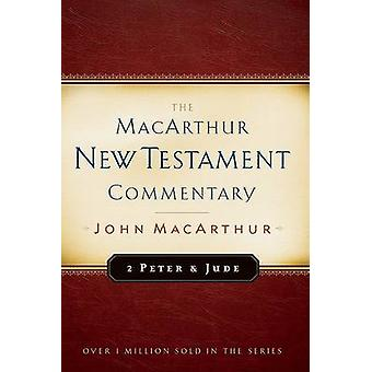 2 Peter And Jude Macarthur New Testament Commentary by John F. Macart