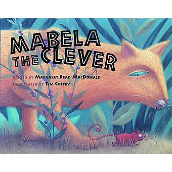 Mabela the Clever by Margaret Read MacDonald - 9780807549032 Book