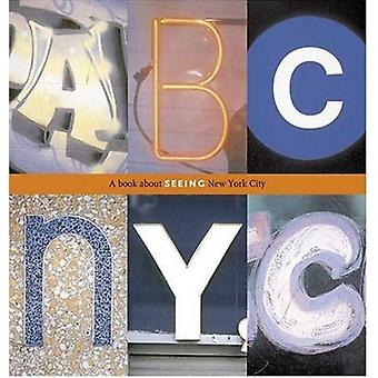 ABC NYC - A Book about Seeing New York City by Joanne Dugan - 97808109