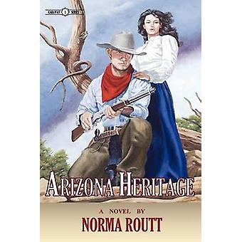 Arizona Heritage by Norma Routt - 9780985481605 Book