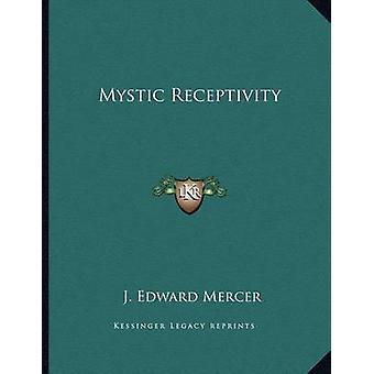 Mystic Receptivity by J Edward Mercer - 9781163045633 Book