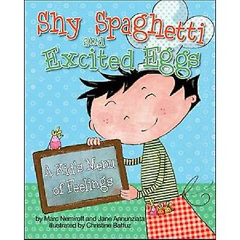 Shy Spaghetti and Excited Eggs - A Kid's Menu of Feelings by Marc Nemi