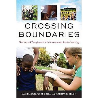 Crossing Boundaries - Tension and Transformation in International Serv