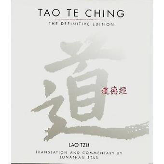 Tao Te Ching - The Definitive Edition by Lao Tzu - Jonathan Star - 978