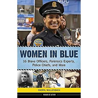 Women in Blue - 16 Brave Officers - Forensics Experts - Police Chiefs