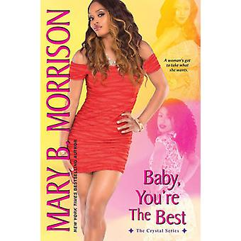 Baby - You're the Best by Mary B. Morrison - 9781617730702 Book