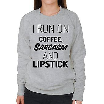 Ik run van koffie sarcasme en lippenstift vrouwen ' s Sweatshirt
