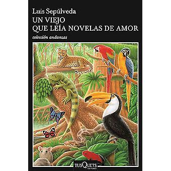Un Viejo Que Leia Novelas de Amor by Luis Sepulveda - 9786074218022 B