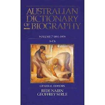 Australian Dictionary of biografi-v. 7-1891-1939-A-CH av Pike. D.
