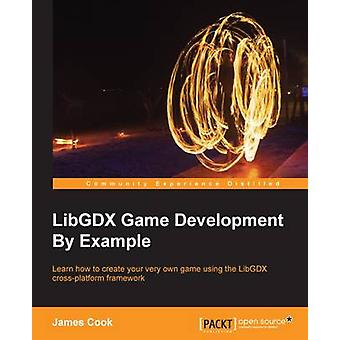 LibGDX Game Development By Example by Cook & James