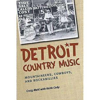 Detroit-Country-Musik: Bergsteiger, Cowboys und Rockabillies