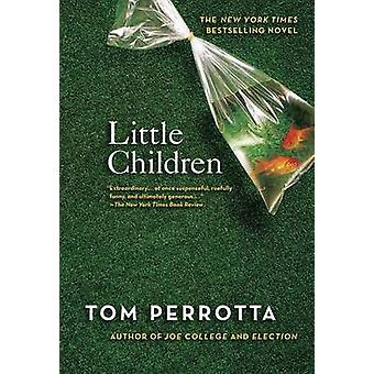Little Children by Professor Tom Perrotta - 9780312315733 Book